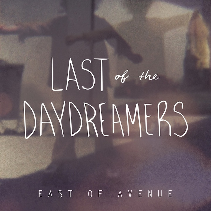 East of Avenue Last of the Daydreamers Artwork